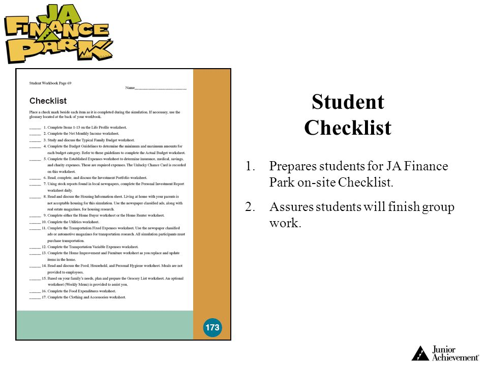 Student Checklist Prepares students for JA Finance Park on-site Checklist. Assures students will finish group work.