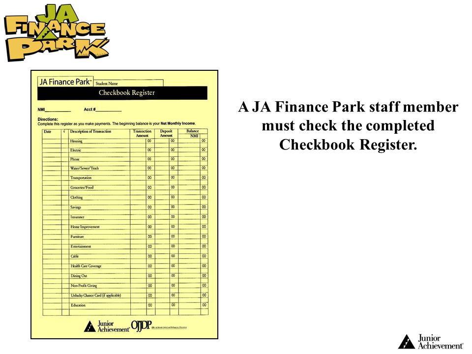 A JA Finance Park staff member must check the completed Checkbook Register.