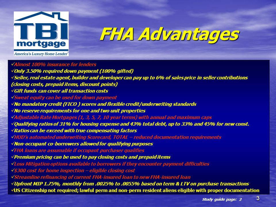 FHA Advantages Almost 100% insurance for lenders