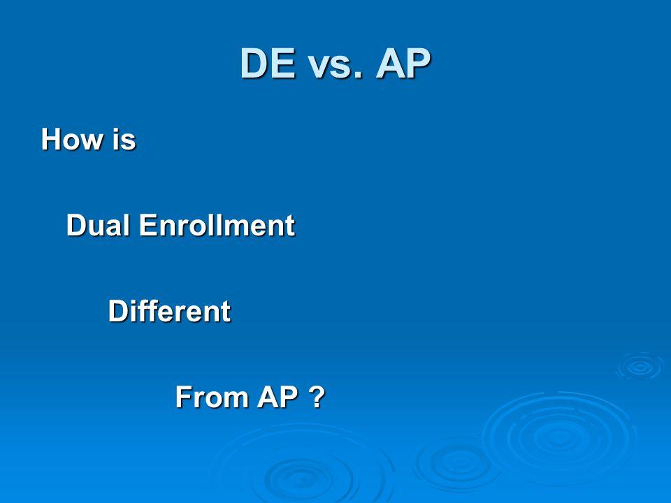 DE vs. AP How is Dual Enrollment Different From AP
