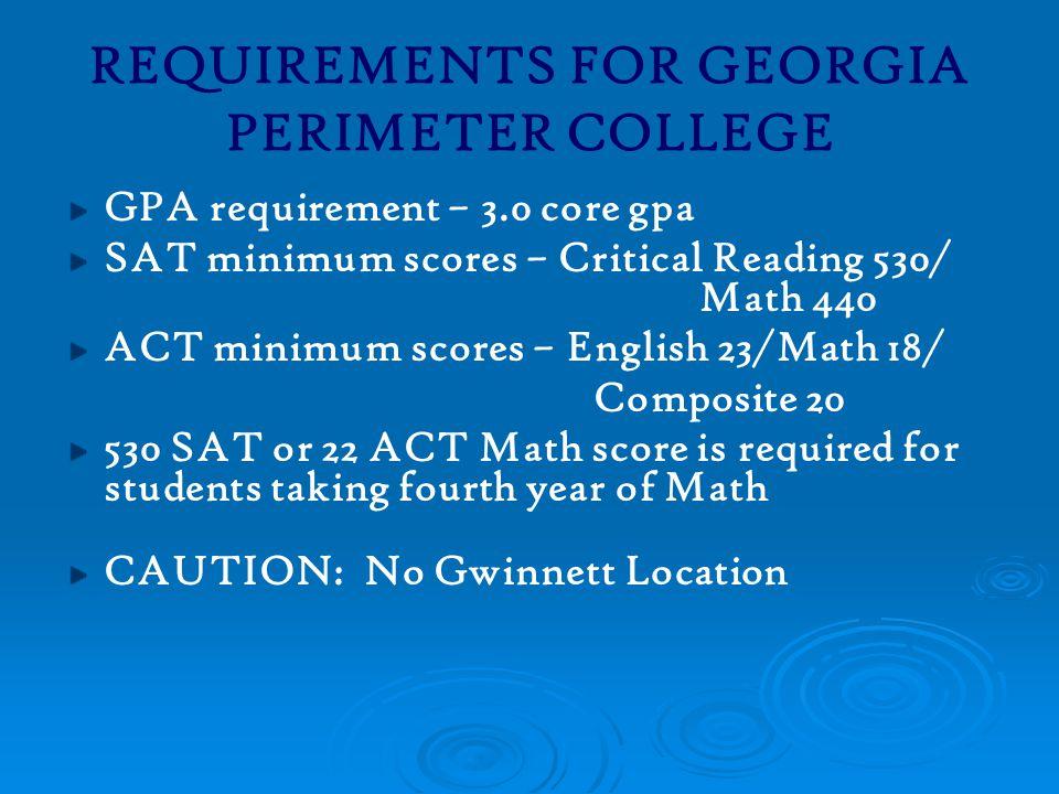 REQUIREMENTS FOR GEORGIA PERIMETER COLLEGE