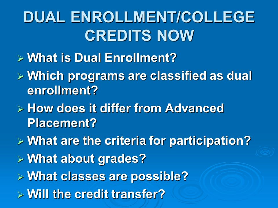 DUAL ENROLLMENT/COLLEGE CREDITS NOW