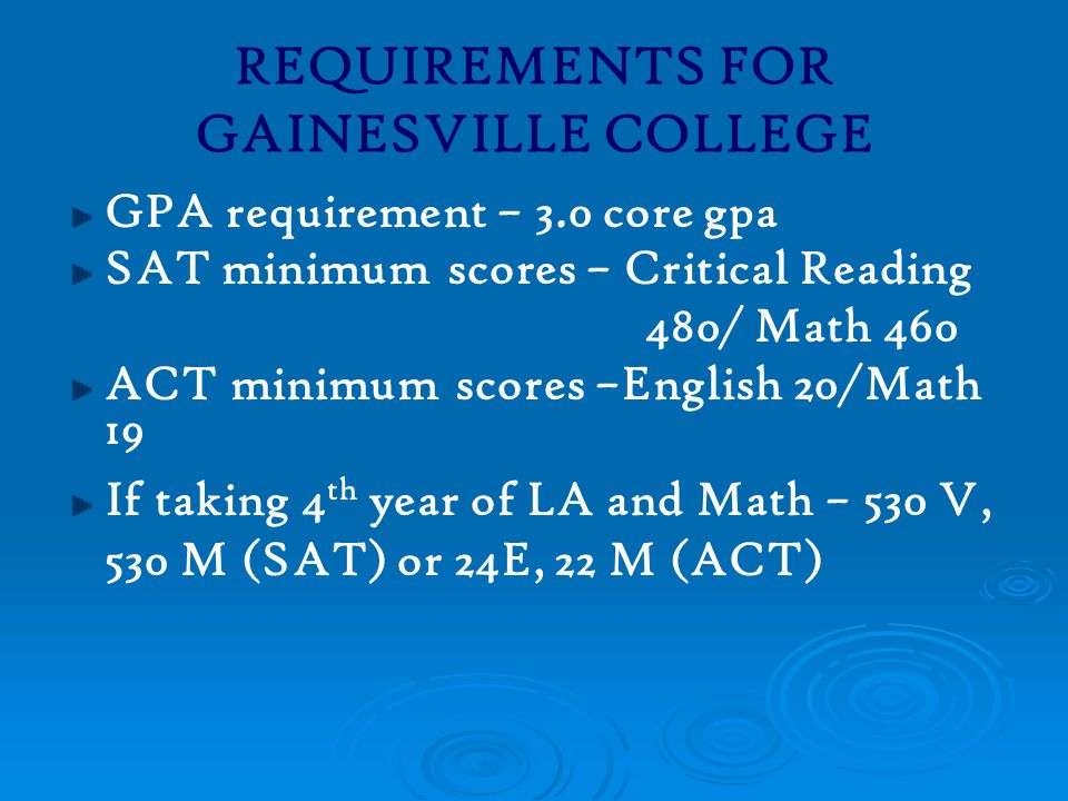REQUIREMENTS FOR GAINESVILLE COLLEGE
