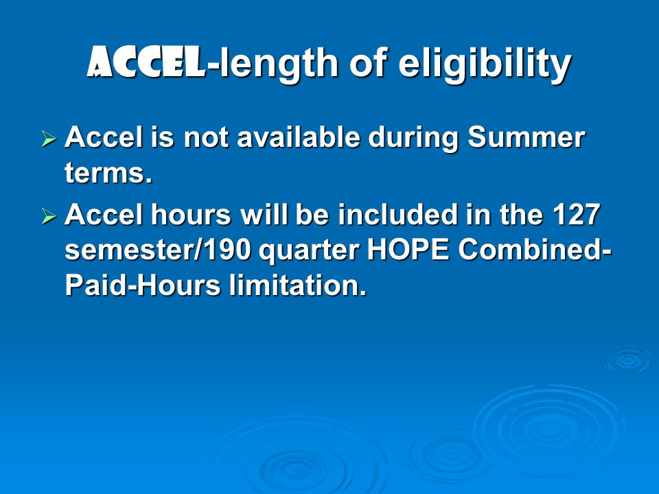 ACCEL-length of eligibility