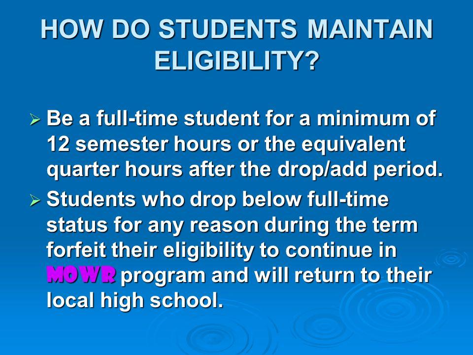 HOW DO STUDENTS MAINTAIN ELIGIBILITY