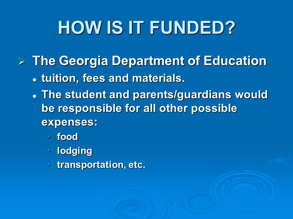 HOW IS IT FUNDED The Georgia Department of Education