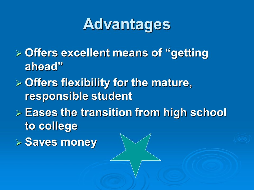 Advantages Offers excellent means of getting ahead