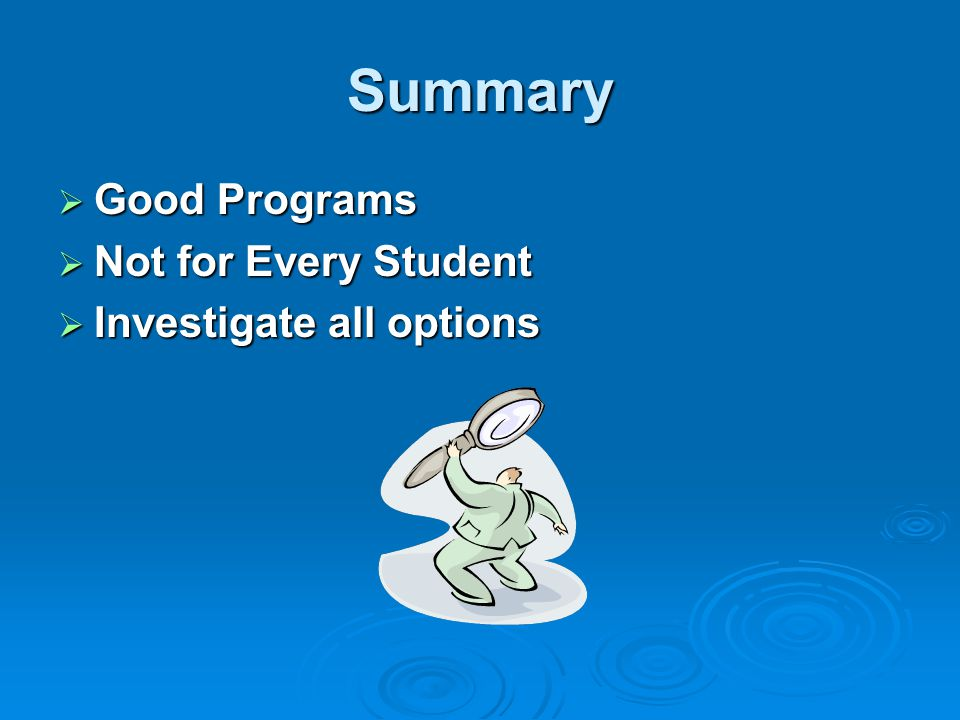 Summary Good Programs Not for Every Student Investigate all options