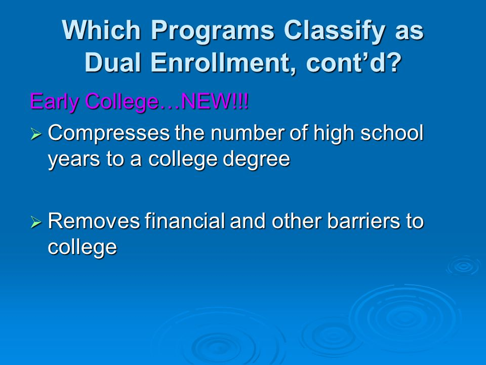 Which Programs Classify as Dual Enrollment, cont'd