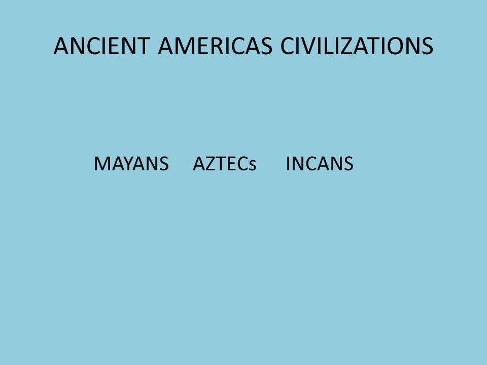 ANCIENT AMERICAS CIVILIZATIONS