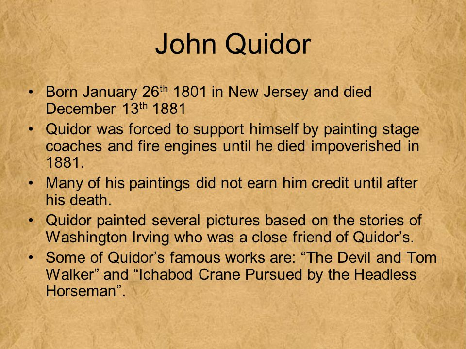 John Quidor Born January 26th 1801 in New Jersey and died December 13th 1881.