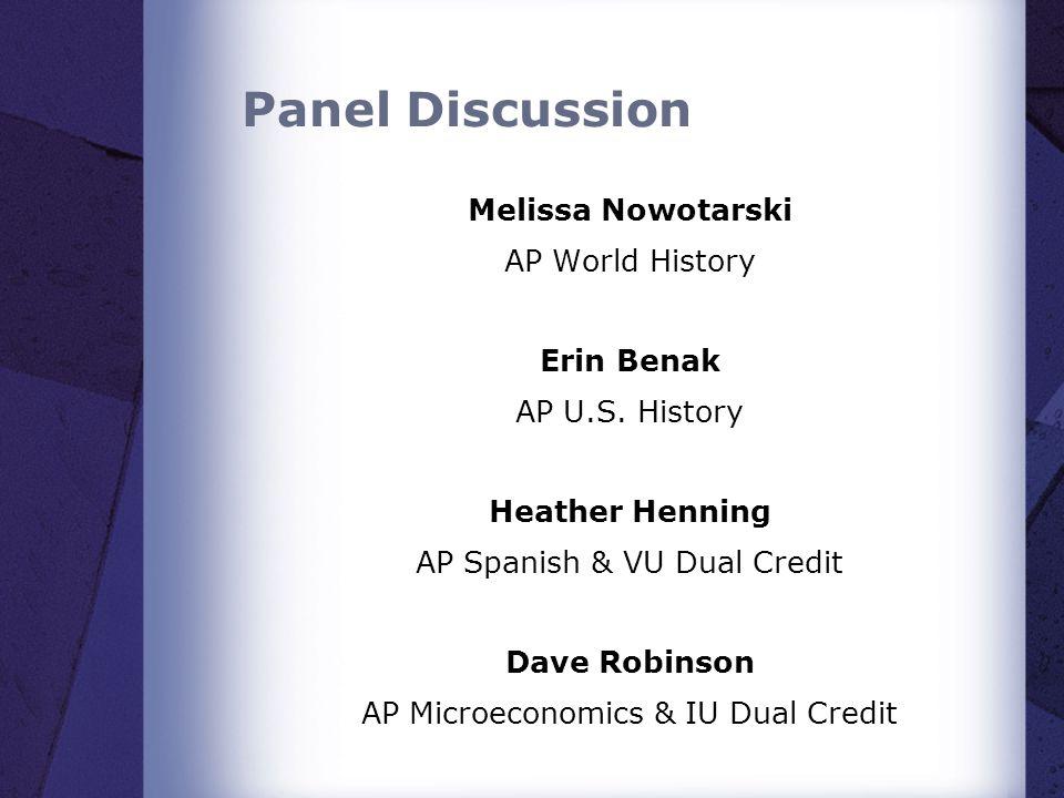Panel Discussion Melissa Nowotarski AP World History Erin Benak