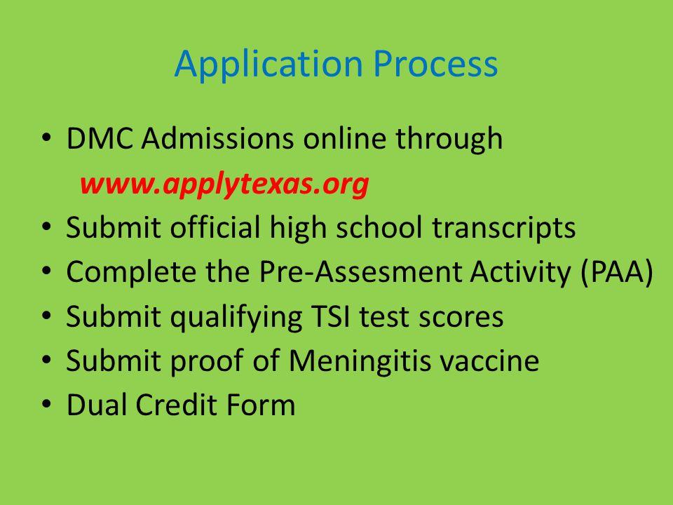 Application Process DMC Admissions online through www.applytexas.org