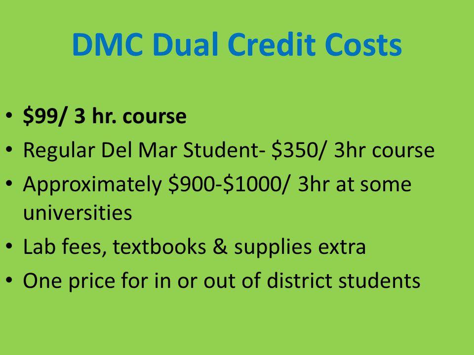 DMC Dual Credit Costs $99/ 3 hr. course
