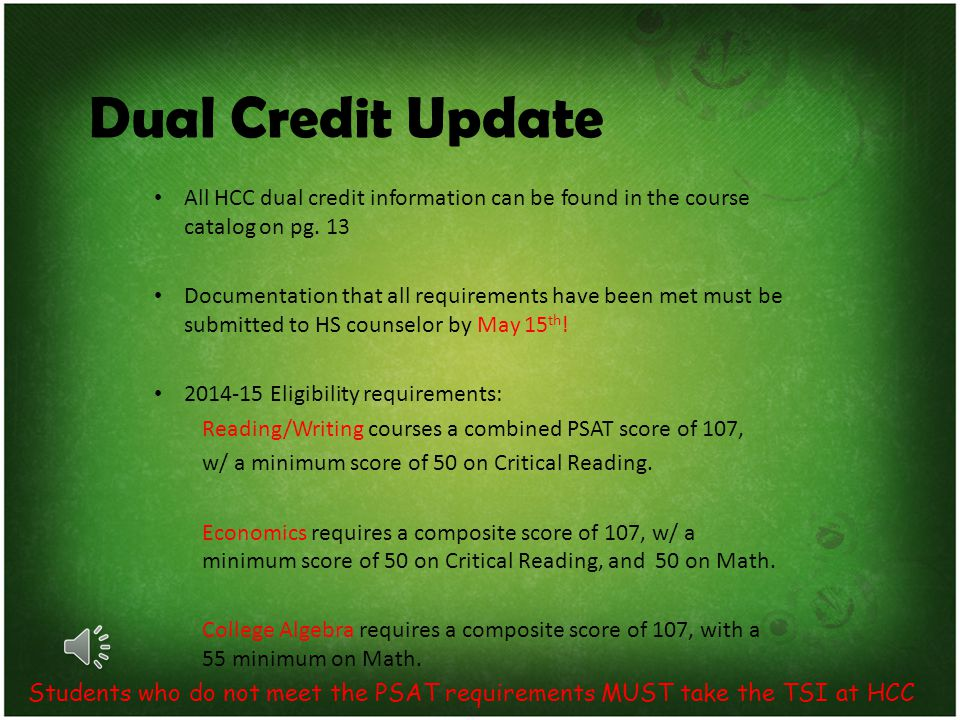 Dual Credit Update All HCC dual credit information can be found in the course catalog on pg. 13.