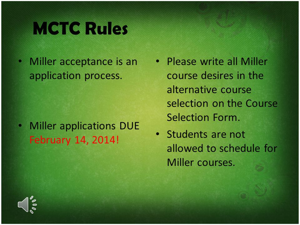 MCTC Rules Miller acceptance is an application process.