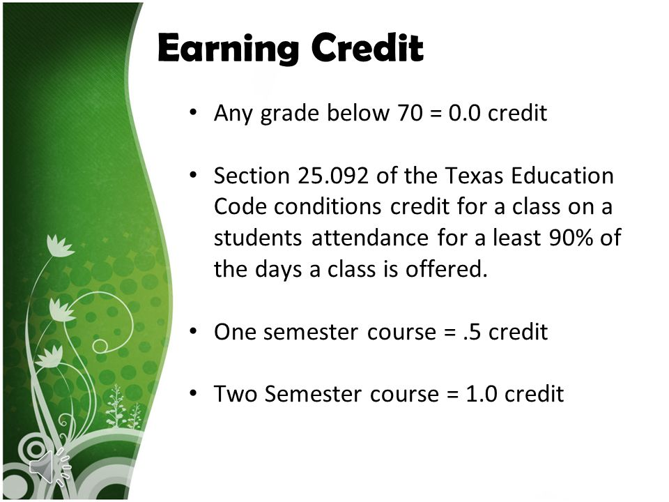 Earning Credit Any grade below 70 = 0.0 credit