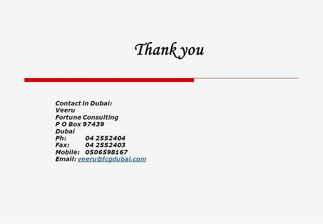 Thank you Contact in Dubai: Veeru Fortune Consulting P O Box 97439
