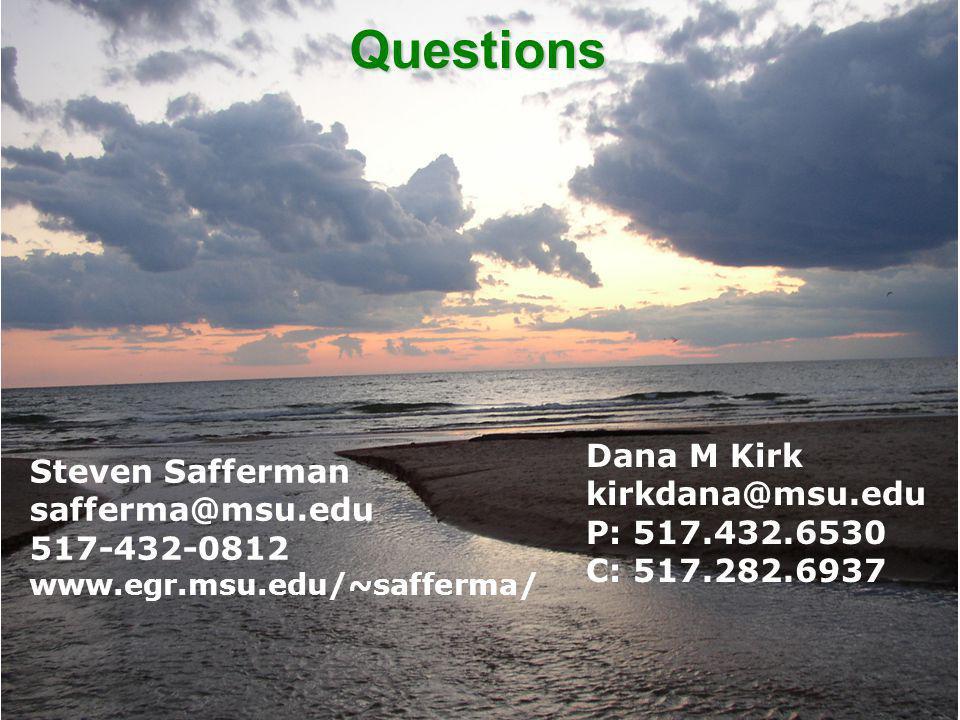 Questions Dana M Kirk Steven Safferman kirkdana@msu.edu