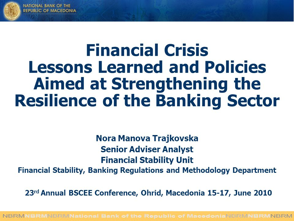 Financial Crisis Lessons Learned and Policies Aimed at Strengthening the Resilience of the Banking Sector