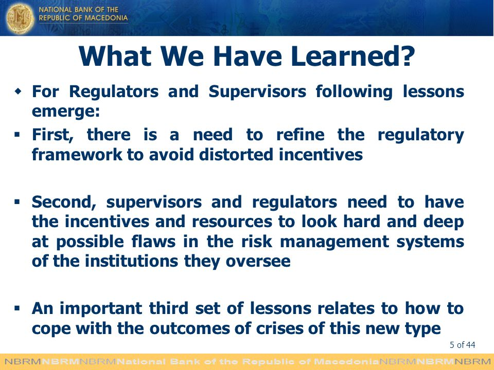 What We Have Learned For Regulators and Supervisors following lessons emerge: