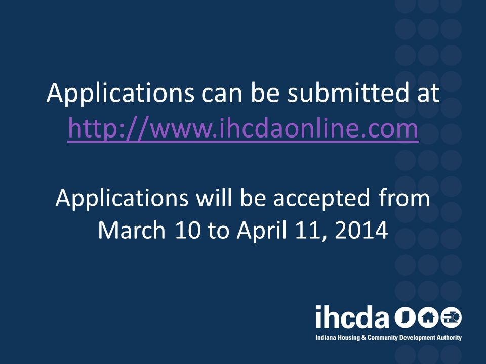 Applications can be submitted at   ihcdaonline