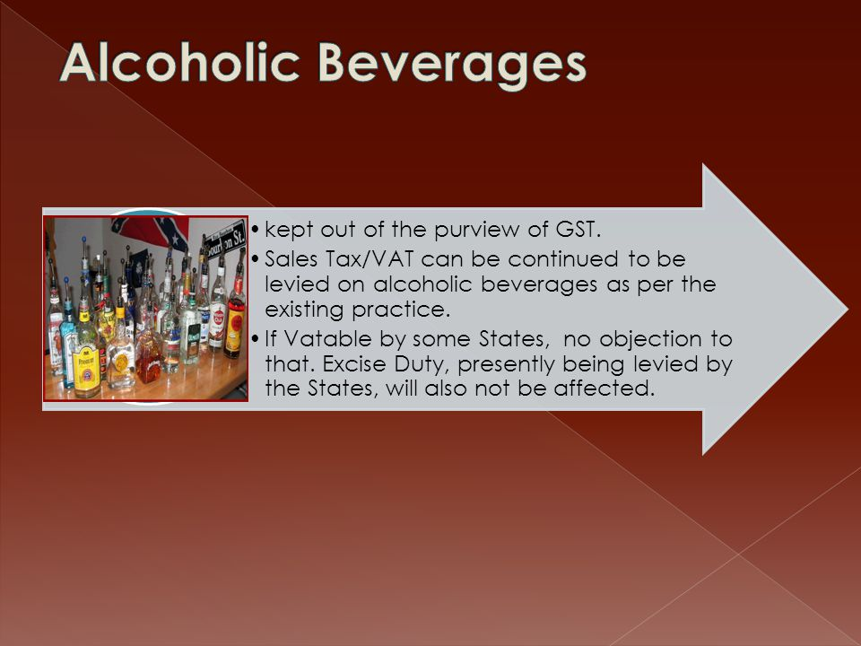Alcoholic Beverages kept out of the purview of GST.