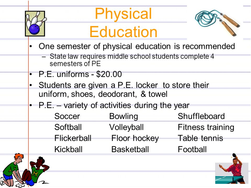 Physical Education One semester of physical education is recommended