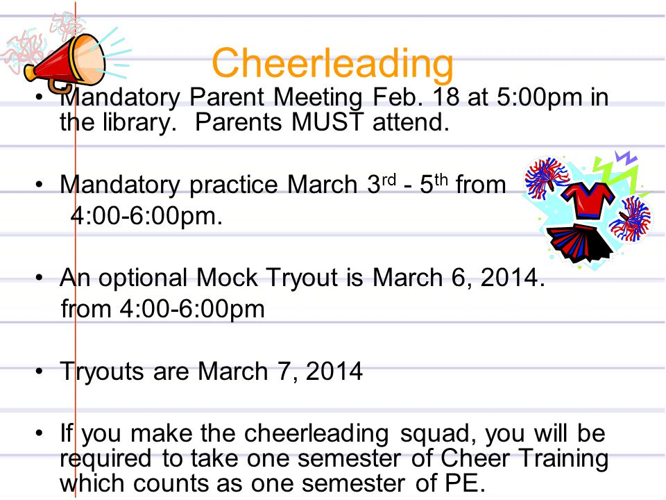Cheerleading Mandatory Parent Meeting Feb. 18 at 5:00pm in the library. Parents MUST attend. Mandatory practice March 3rd - 5th from.