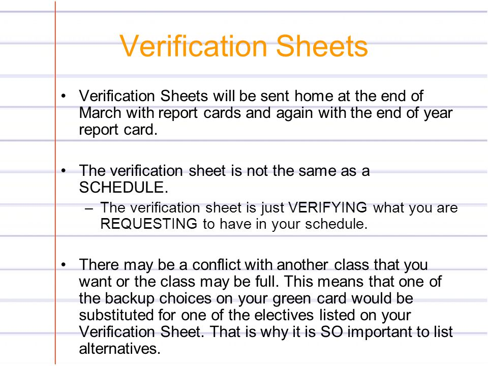 Verification Sheets Verification Sheets will be sent home at the end of March with report cards and again with the end of year report card.