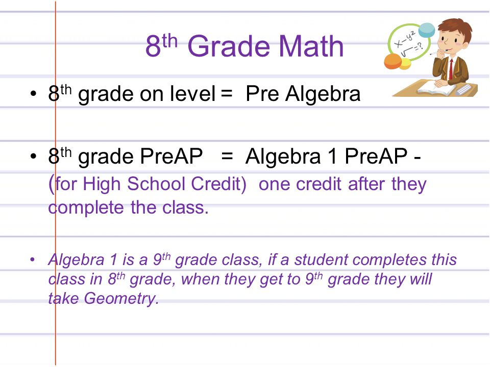 8th Grade Math 8th grade on level = Pre Algebra