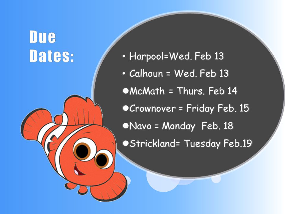 Due Dates: Harpool=Wed. Feb 13 Calhoun = Wed. Feb 13