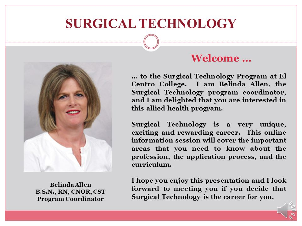 SURGICAL TECHNOLOGY Welcome …