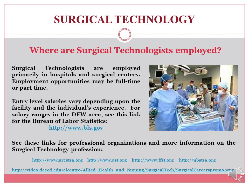 Where are Surgical Technologists employed