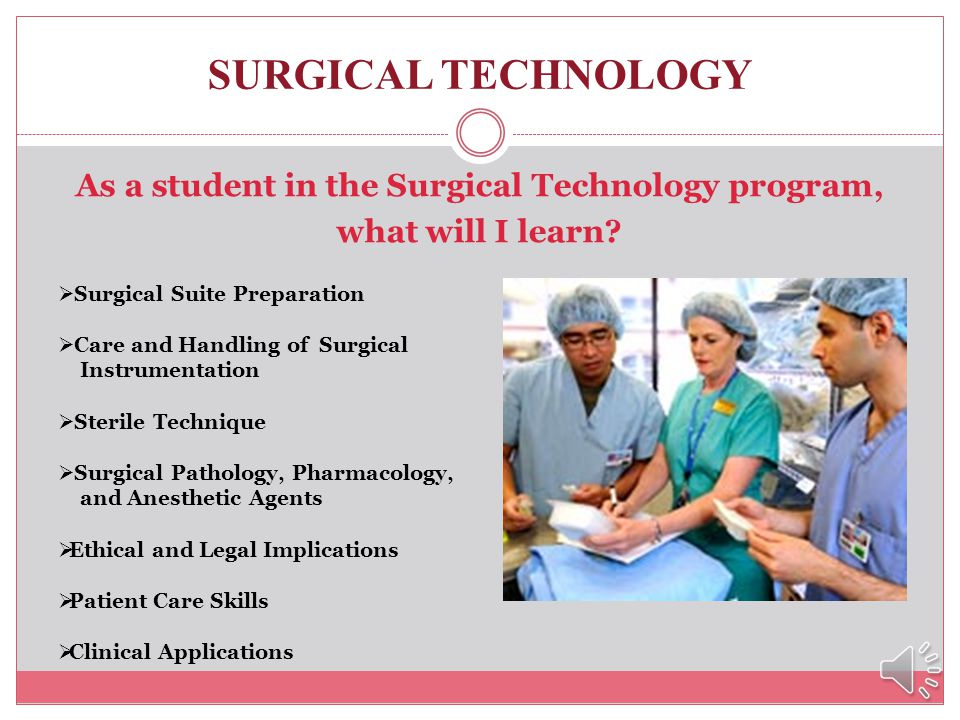 As a student in the Surgical Technology program, what will I learn