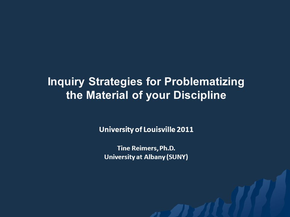 Inquiry Strategies for Problematizing