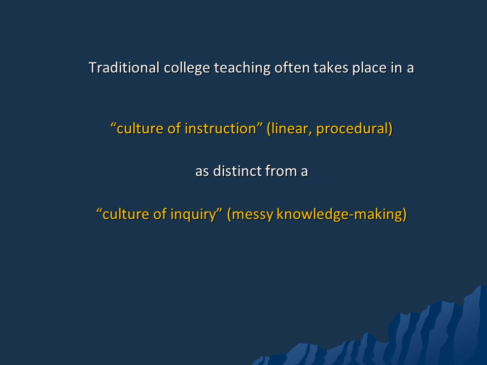 Traditional college teaching often takes place in a