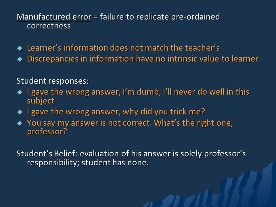 Manufactured error = failure to replicate pre-ordained correctness