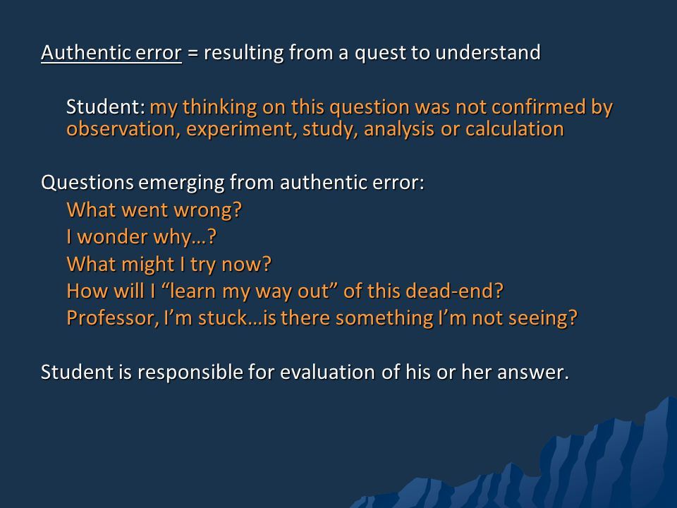 Authentic error = resulting from a quest to understand