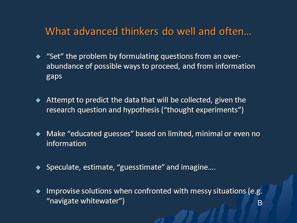 What advanced thinkers do well and often…