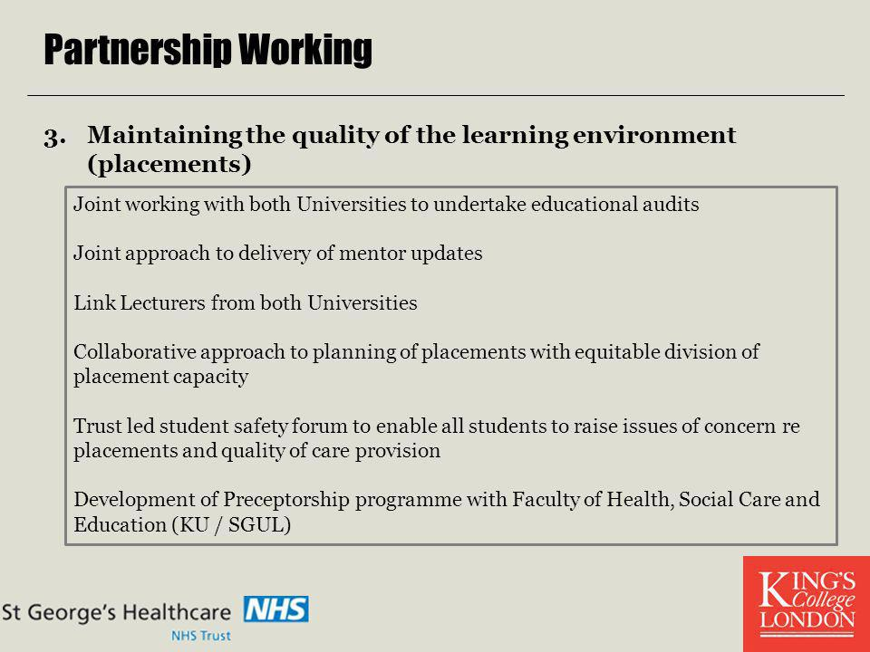 Partnership Working Maintaining the quality of the learning environment (placements)