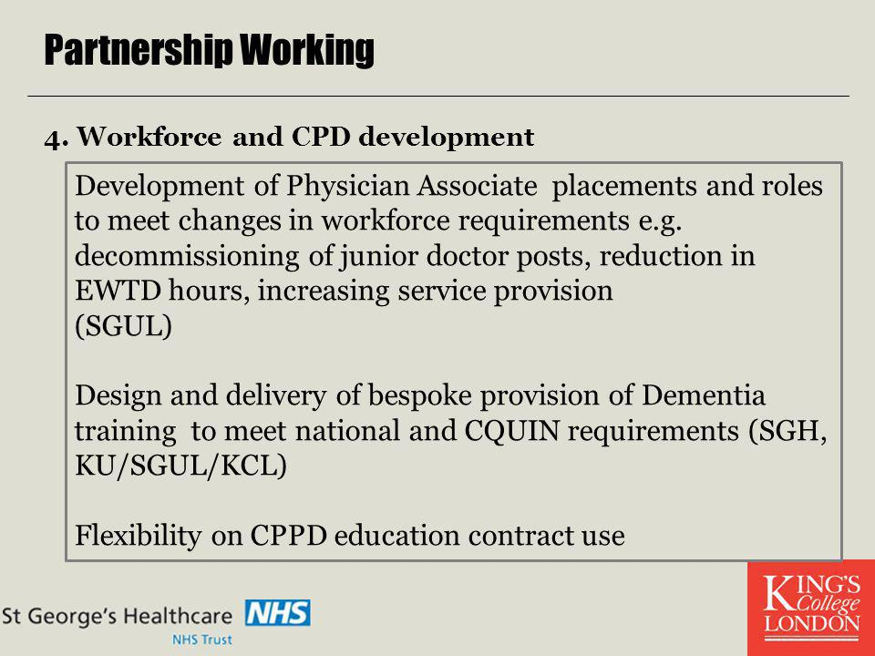 Partnership Working 4. Workforce and CPD development.