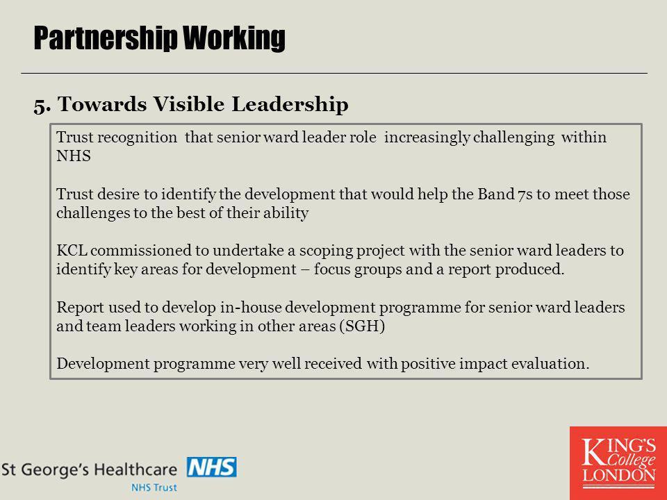 Partnership Working 5. Towards Visible Leadership