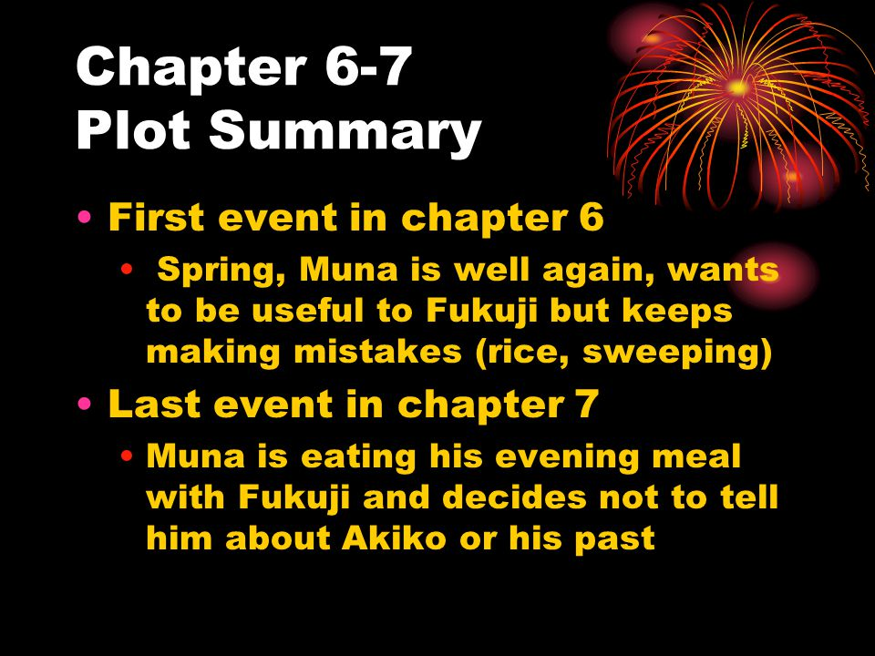 Chapter 6-7 Plot Summary First event in chapter 6