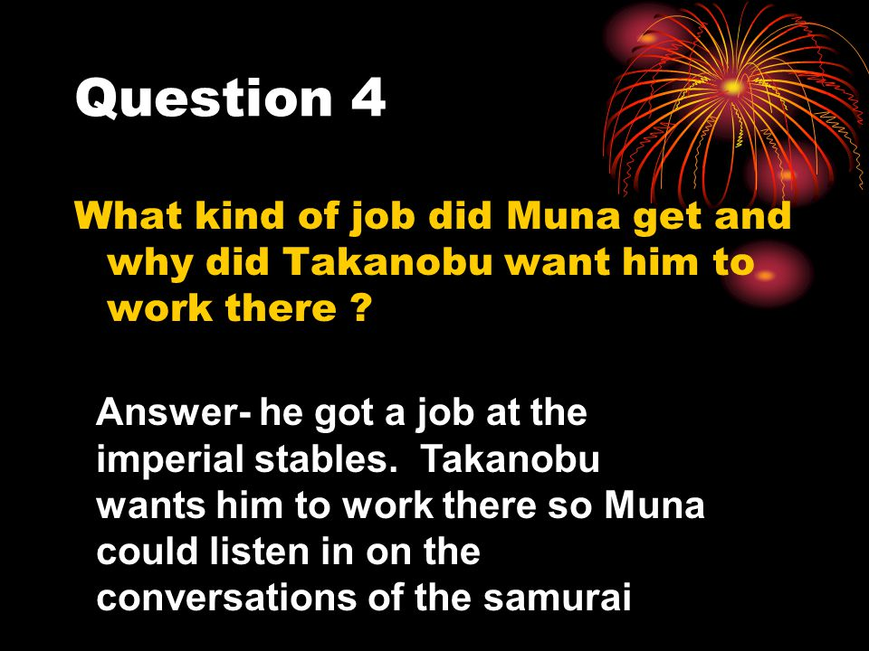 Question 4 What kind of job did Muna get and why did Takanobu want him to work there