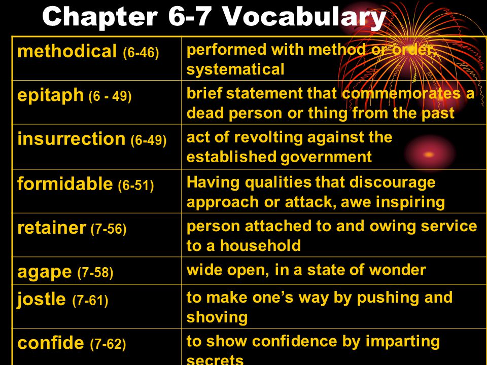 Chapter 6-7 Vocabulary methodical (6-46) epitaph (6 - 49)