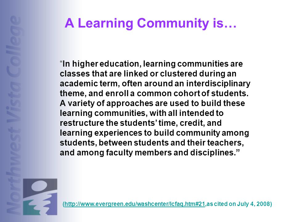 A Learning Community is…