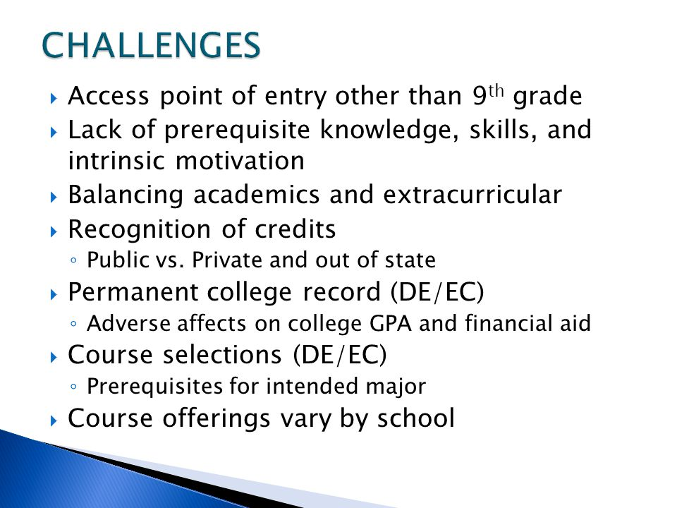 CHALLENGES Access point of entry other than 9th grade