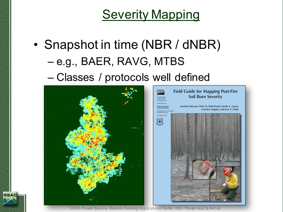 Snapshot in time (NBR / dNBR)