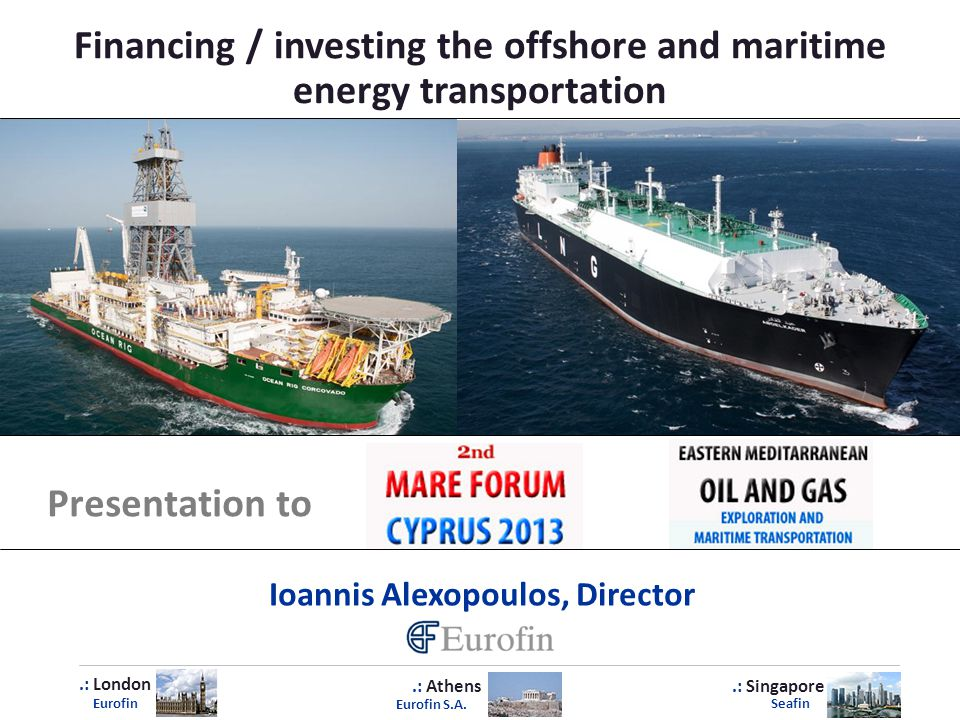 Financing / investing the offshore and maritime